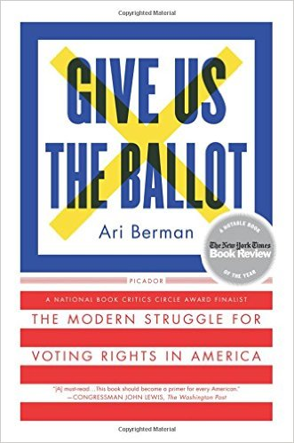 Give Us the Ballot- The Modern Struggle for Voting Rights in America