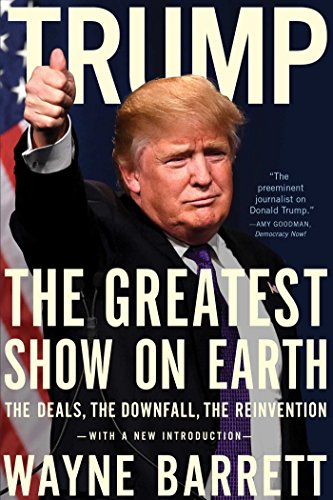Trump- The Greatest Show on Earth- The Deals, the Downfall, the Reinvention
