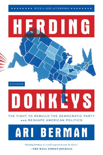 Herding Donkeys- The Fight to Rebuild the Democratic Party and Reshape American Politics