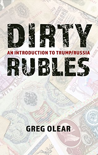 Dirty Rubles: An Introduction to Trump:Russia