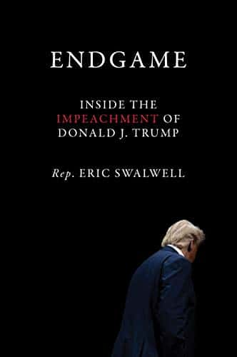 Endgame: Inside the Impeachment of Donald J. Trump